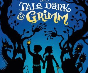 """A Tale Dark and Grimm"" by Adam Gidwitz"