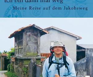 """[Jakobsweg x2] """"Ich bin dann mal weg"""" von Hape Kerkeling und """"Dein Weg"""""""