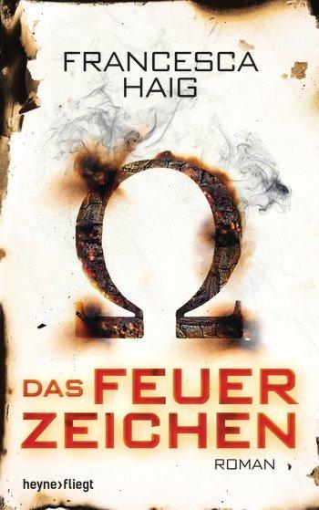 Das Feuerzeichen von Francesca Haig