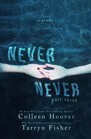Never Never Pt. 3 - Colleen Hoover & Tarryn Fisher