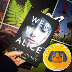 """""""Wer war Alice"""" von T. R. Richmond"""