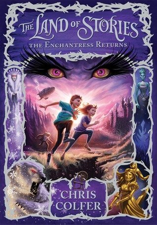 """The Land of Stories - The Enchantress Returns"" by Chris Colfer"