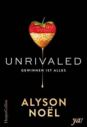 """""""Unrivaled - Gewinnen ist Alles"""" von Alyson Noel"""