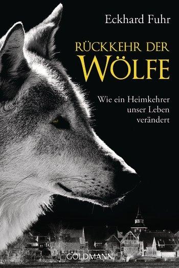 Rückkehr der Wölfe von Eckhard Fuhr